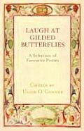 Laugh at Gilded Butterflies: A Selection of Favorite Poems