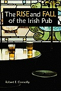 The Rise and Fall of the Irish Pub