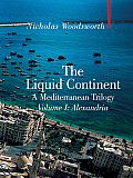 The Liquid Continent, Volume I: Alexandria, a Mediterranean Trilogy