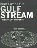 Portrait of the Gulf Stream: In Praise of Currents (Armchair Traveler)