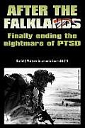 After the Falklands - Finally Ending the Nightmare of Ptsd