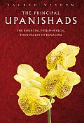 Principal Upanishads The Essential Philosophical Foundation of Hinduism