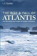 Rise & Fall of Atlantis & the Mysterious Origins of Human Civilization
