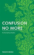 Confusion No More For the Spiritual Seeker