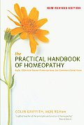 Practical Handbook of Homeopathy Safe Effective Home Prescriptions for Common Conditions