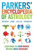 Parkers Encyclopedia of Astrology Everything You Ever Wanted to Know about Astrology