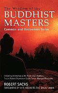 Wisdom of the Buddhist Masters: Common and Uncommon Sense