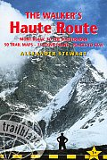 Walkers Haute Route Mont Blanc to the Matterhorn Planning Places to Stay Places to Eat Includes 50 Trail Maps & 15 Town Plans