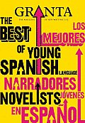Granta: The Magazine of New Writing #113: Granta 113: The Best of Young Spanish Language Novelists