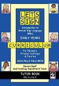 Let's Sign Introduction To British Sign Language (BSL) Early Years Curriculum Tutor Book: BSL Course A, for Nursery, Primary Settings and Families