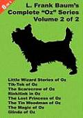 "8 Books In 1: L. Frank Baum's Original ""Oz"" Series, Volume 2 Of 2. Little Wizard Stories Of Oz,... by L. Frank Baum"
