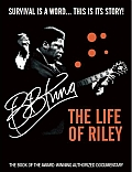 BB King: The Life of Riley: Survival Is a Word ... This Is Its Story