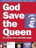 God Save the Queen: The World's Most Collectable Single