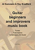 Guitar Beginners and Improvers Music Book: Tunes from Basics to Baroque and Blues