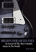 Million Dollar Les Paul In Search of the Most Valuable Guitar in the World
