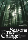 Seasons They Change The Story of Acid & Psychedelic Folk