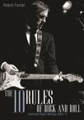 The 10 Rules of Rock and Roll: Collected Music Writing 2005-11