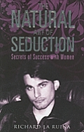 Natural Art of Seduction Secrets of Success With Women