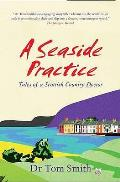 Seaside Practice: Tales of a Scottish Country Doctor