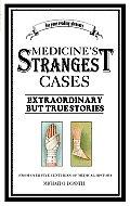 Medicine's Strangest Cases (Strangest)