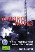 Making Waves: Admiral Mountbatten's Radio Seac 1945-49