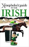 Xenophobe's Guide to the Irish (Xenophobe's Guide)