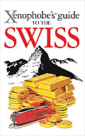 Xenophobe's Guide to the Swiss (Xenophobe's Guide)