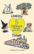 Happy Times: Five Children's Stories