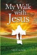 My Walk With Jesus