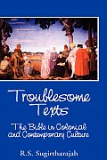 Troublesome Texts: The Bible in Colonial and Contemporary Culture