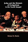 Judas and the Rhetoric of Comparison in the Fourth Gospel