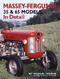 Massey-Ferguson 35 & 65 Models in Detail (In Detail)