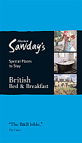 Special Places to Stay: British Bed & Breakfast (Alastair Sawday's Special Places to Stay British Bed & Breakfast)