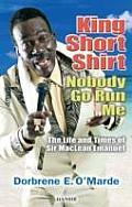 King Short Shirt: Nobody Go Run Me