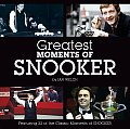 Greatest Moments Of Snooker