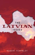 The Latvian Issues
