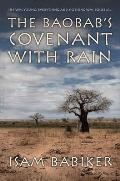 The Baobab's Covenant with Rain. Isam Babiker
