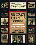 Secret Agent's Handbook: The Top Secret Manual of Wartime Weapons, Gadgets, Disguises and Devices