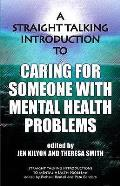 Straight Talking Introduction To Caring for Someone With Mental Health Problems