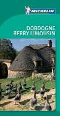 Michelin Green Guide Dordogne Berry Limousin, 5e (Michelin Green Guide Dordogne, Berry, Limousin)