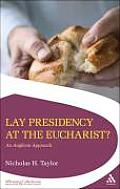 Lay Presidency at the Eucharist?