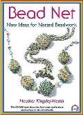 Bead Net: New Ideas for Netted Beadwork