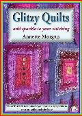 Glitzy Quilts: Add Sparkle To Your Stitching