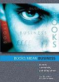 Books Mean Business: Be More Successful By Publishing a Book