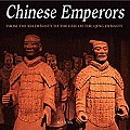 Chinese Emperors: From the Xia Dynasty To the Fall of the Qing Dynasty