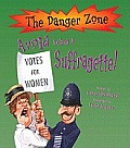 Avoid Being a Suffragette!