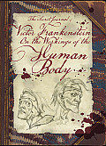 Secret Journal of Victor Frankenstein On the Workings of the Human Body