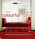 The Colourful Home: Confident and Creative Colour Schemes for Every Room (Small Book of Home Ideas) Cover