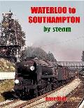 Waterloo To Southampton By Steam