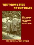 Wrong Side of the Track: the Heart-warming, Tragic and At Times Hilarious Tales of a Somerset Family